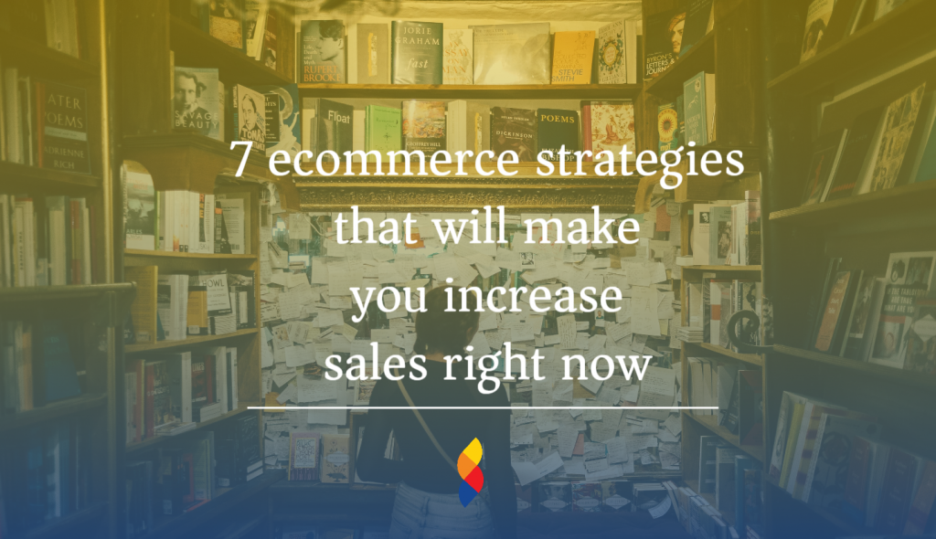 ecommerce strategies that will make you increase sales