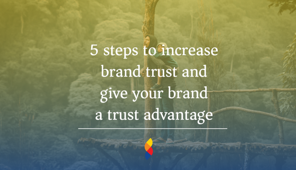 Increase brand trust with these steps