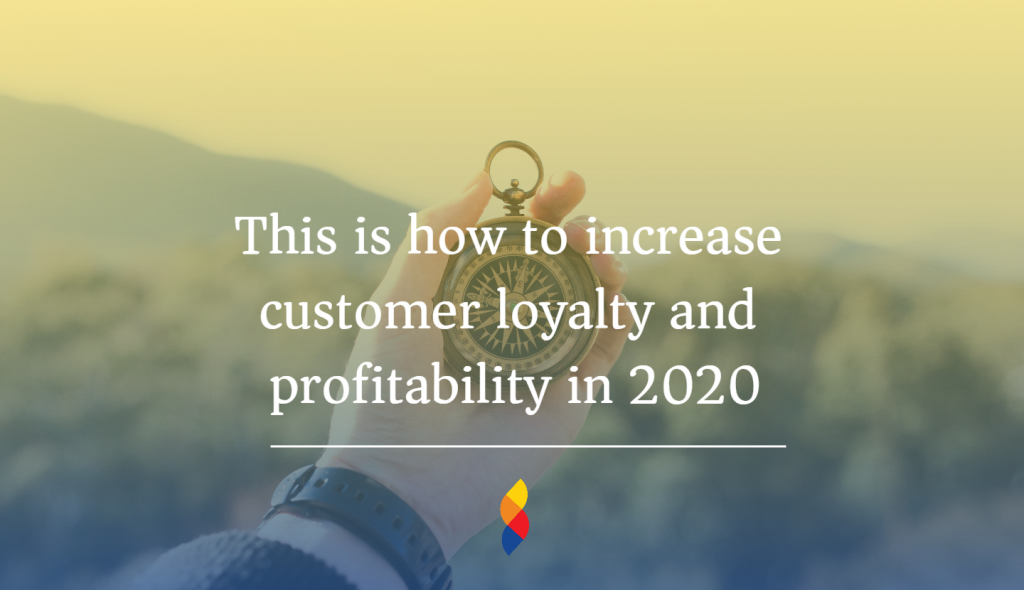 Tips to improve customer loyalty an profitability