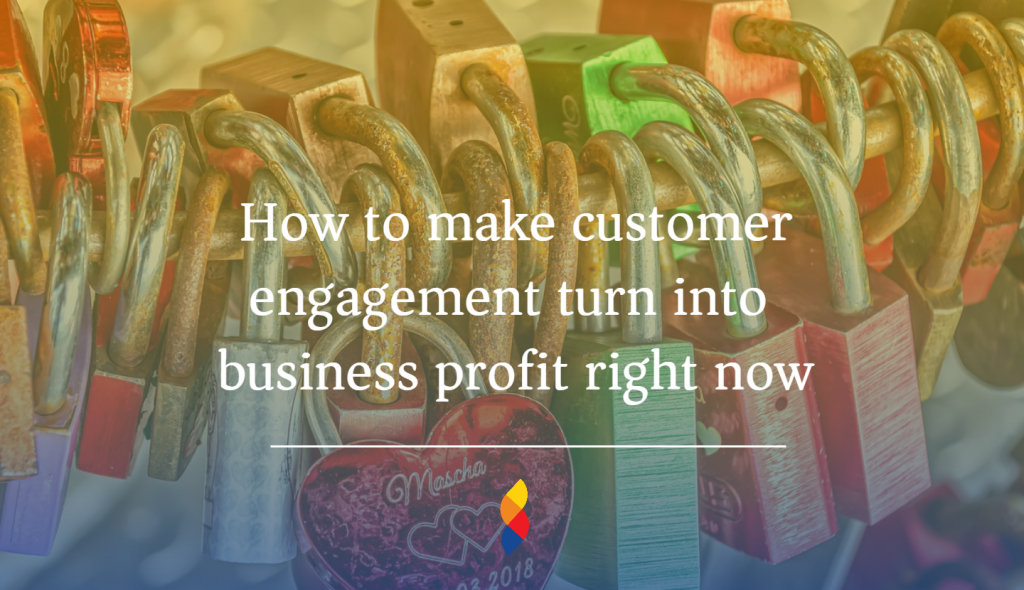 How to use customer engagement to improve profits