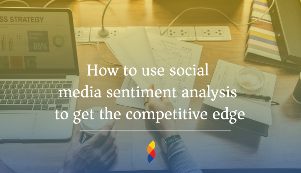 How social media sentiment analysis can help your business