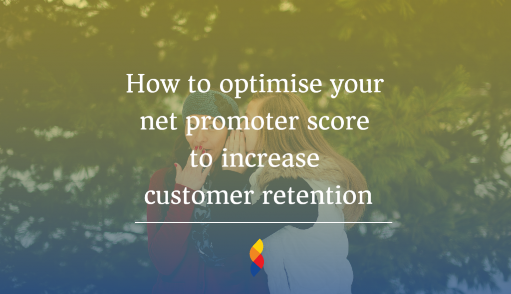 How brands can improve their Net Promoter Score to improve customer retention