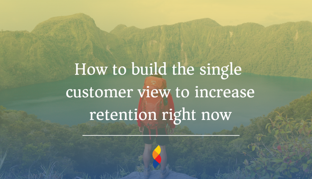 Single customer view for improved retention