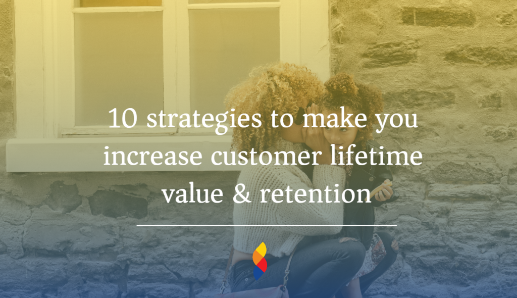 Strategies to improve customer lifetime value