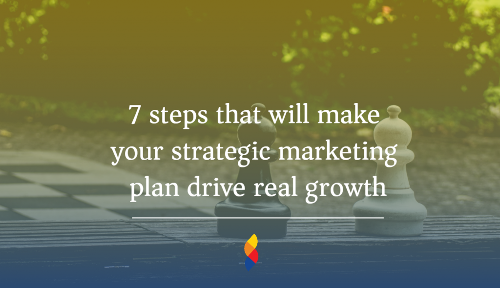Use strategic marketing plan to drive business growth