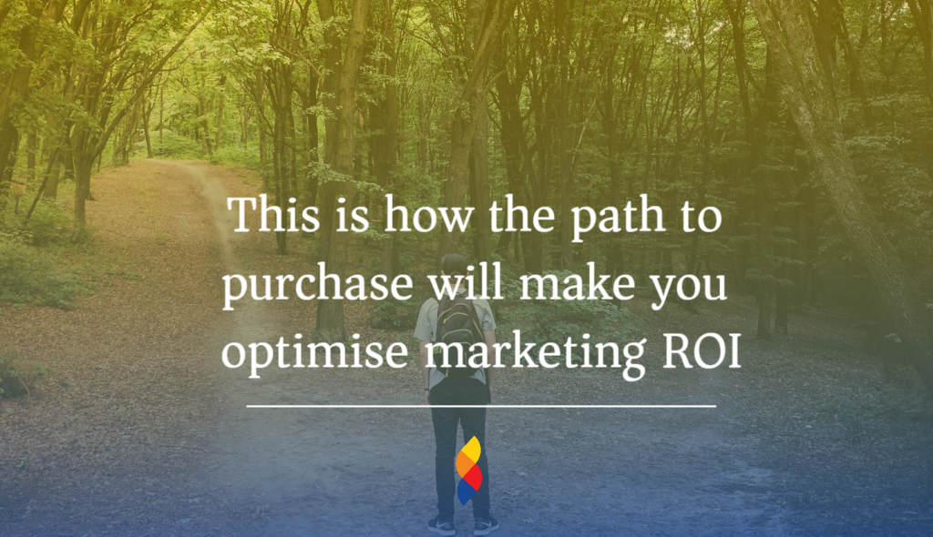 Path to purchase plays an important role in accelerating your ROI