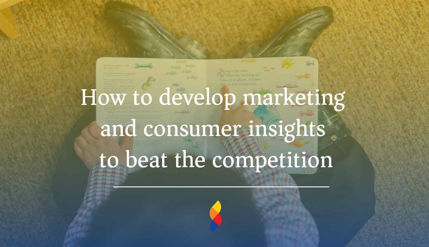 How to develop marketing and consumer insights to beat the competition