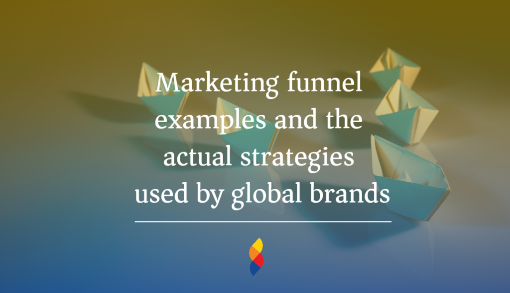 Marketing funnel examples and the actual strategies used by global brands